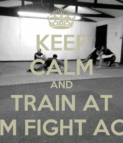 Poster: KEEP CALM AND TRAIN AT TOP GYM FIGHT ACADEMY