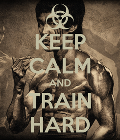 Poster: KEEP CALM AND TRAIN HARD