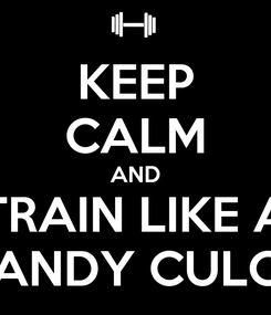 Poster: KEEP CALM AND TRAIN LIKE A CANDY CULOS