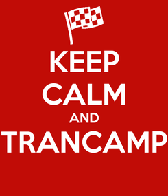 Poster: KEEP CALM AND TRANCAMP