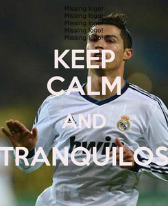 Poster: KEEP CALM AND TRANQUILOS