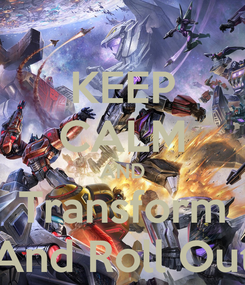 Poster: KEEP CALM AND Transform And Roll Out