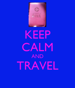 Poster: KEEP CALM AND TRAVEL