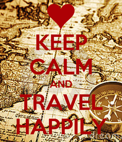 Poster: KEEP CALM AND TRAVEL HAPPILY