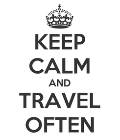 Poster: KEEP CALM AND TRAVEL OFTEN