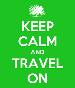 Poster: KEEP CALM AND TRAVEL ON