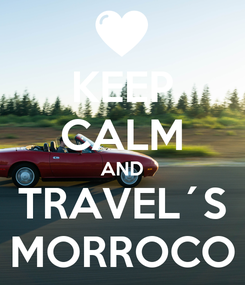 Poster: KEEP CALM AND TRAVEL´S MORROCO