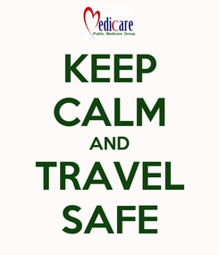 Poster: KEEP CALM AND TRAVEL SAFE