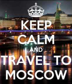 Poster: KEEP CALM AND TRAVEL TO MOSCOW