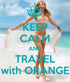 Poster: KEEP CALM AND TRAVEL with ORANGE