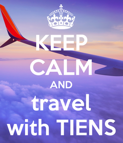 Poster: KEEP CALM AND travel with TIENS