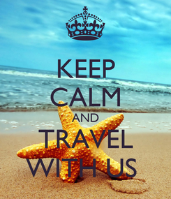 Poster: KEEP CALM AND TRAVEL WITH US