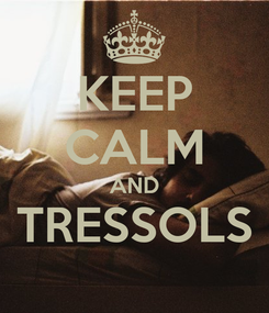 Poster: KEEP CALM AND TRESSOLS