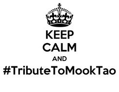 Poster: KEEP CALM AND #TributeToMookTao