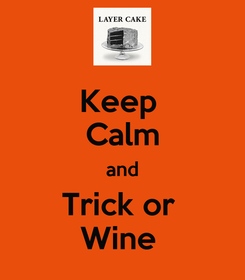Poster: Keep  Calm and Trick or  Wine