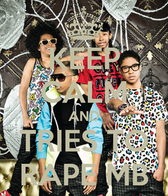 Poster: KEEP CALM AND TRIES TO RAPE MB