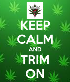 Poster: KEEP CALM AND TRIM ON