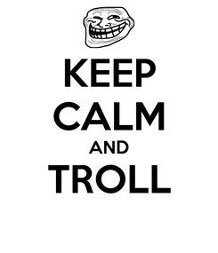 Poster: KEEP CALM AND TROLL