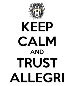 Poster: KEEP CALM AND TRUST ALLEGRI