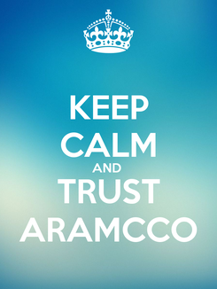 Poster: KEEP CALM AND  TRUST   ARAMCCO