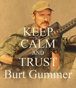 Poster: KEEP CALM AND TRUST Burt Gummer