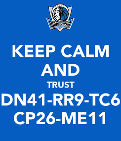 Poster: KEEP CALM AND TRUST DN41-RR9-TC6 CP26-ME11