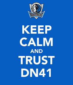 Poster: KEEP CALM AND TRUST DN41