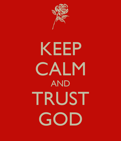 Poster: KEEP CALM AND TRUST GOD