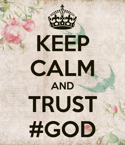 Poster: KEEP CALM AND TRUST #GOD