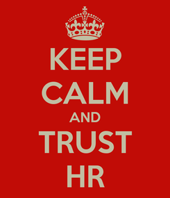 Poster: KEEP CALM AND TRUST HR