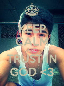 Poster: KEEP CALM AND TRUST IN GOD <3