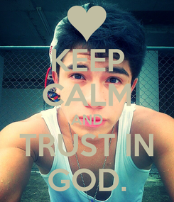 Poster: KEEP CALM AND TRUST IN GOD.