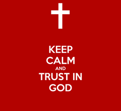 Poster: KEEP CALM AND TRUST IN GOD