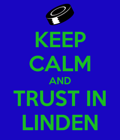 Poster: KEEP CALM AND TRUST IN LINDEN