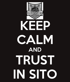 Poster: KEEP CALM AND TRUST IN SITO