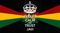 Poster: KEEP CALM AND TRUST JAH