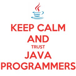 Poster: KEEP CALM AND TRUST JAVA PROGRAMMERS