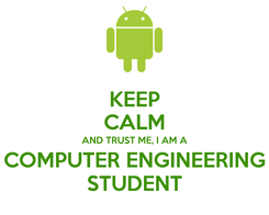 Poster: KEEP CALM AND TRUST ME, I AM A COMPUTER ENGINEERING STUDENT