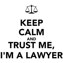 Poster: KEEP CALM AND TRUST ME, I'M A LAWYER