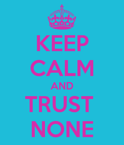 Poster: KEEP CALM AND TRUST  NONE