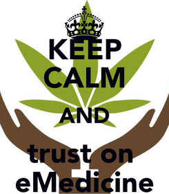 Poster: KEEP CALM AND trust on  eMedicine