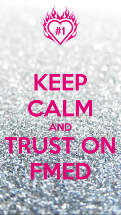 Poster: KEEP CALM AND TRUST ON FMED