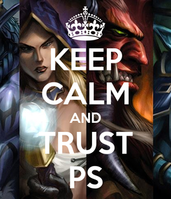 Poster: KEEP CALM AND TRUST PS