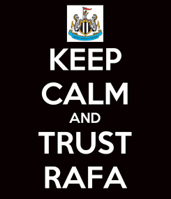 Poster: KEEP CALM AND TRUST RAFA