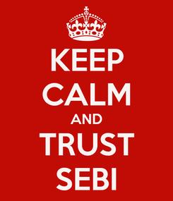 Poster: KEEP CALM AND TRUST SEBI
