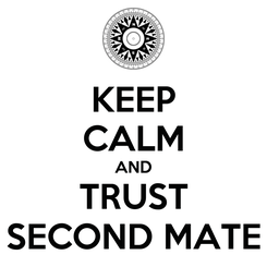 Poster: KEEP CALM AND TRUST SECOND MATE