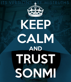 Poster: KEEP CALM AND TRUST SONMI
