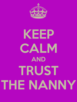 Poster: KEEP CALM AND TRUST THE NANNY