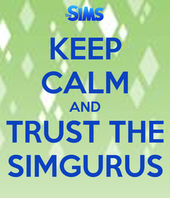 Poster: KEEP CALM AND TRUST THE SIMGURUS