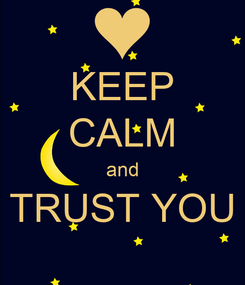 Poster: KEEP CALM and TRUST YOU